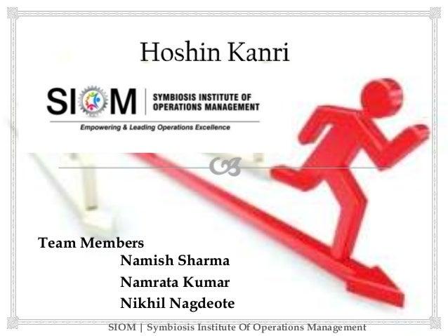 Team Members Namish Sharma Namrata Kumar Nikhil Nagdeote SIOM | Symbiosis Institute Of Operations Management