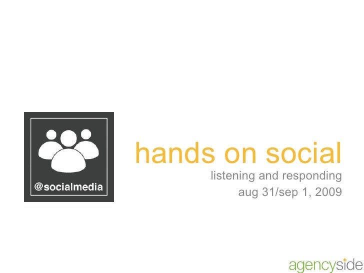 hands on social listening and responding aug 31/sep 1, 2009