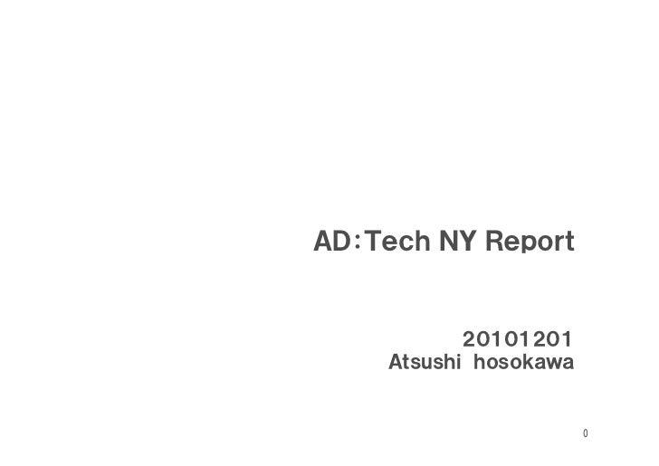 AD:Tech NY Report           20101201    Atsushi hosokawa                       0