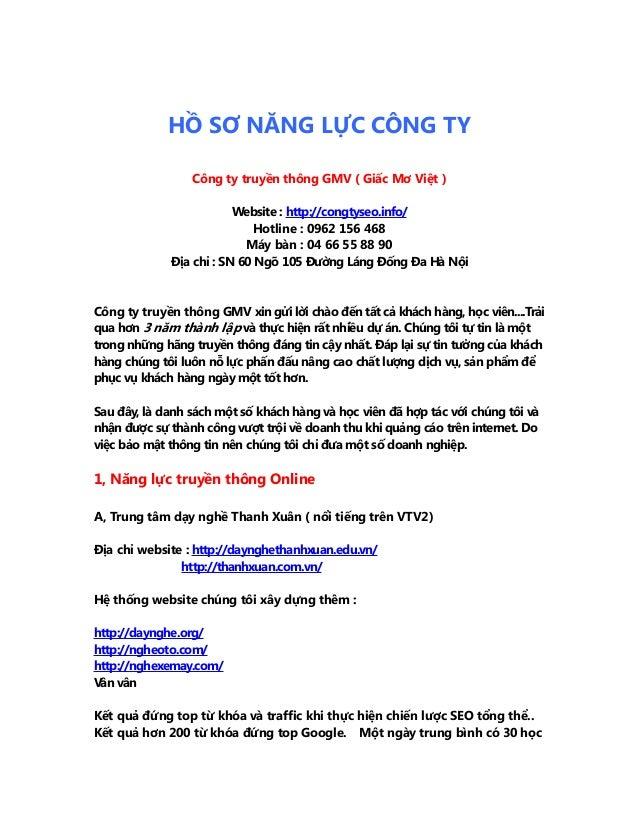 HỒ SƠ NĂNG LỰC CÔNG TY Công ty truyền thông GMV ( Giấc Mơ Việt ) Website : http://congtyseo.info/ Hotline : 0962 156 468 M...