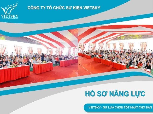 Công ty tổ chức sự kiện VIETSKY được thành lập từ năm 2013, Với đội ngũ nhân viên trẻ trung, chuyên nghiệp, năng động … VI...