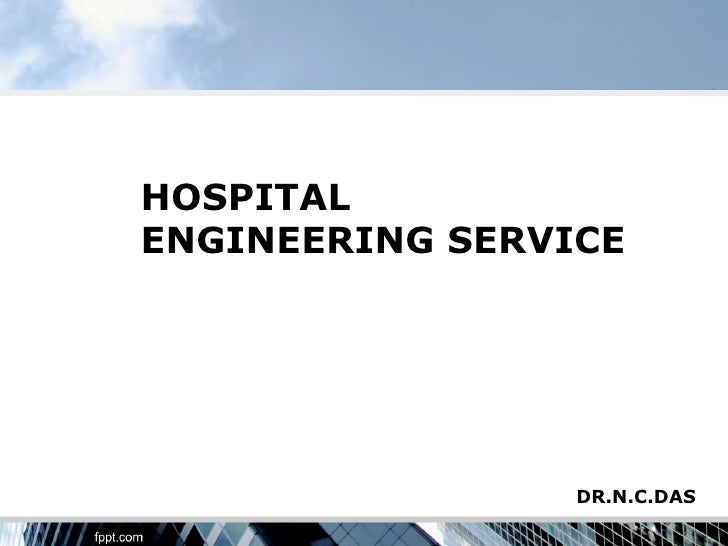 HOSPITALENGINEERING SERVICE                 DR.N.C.DAS