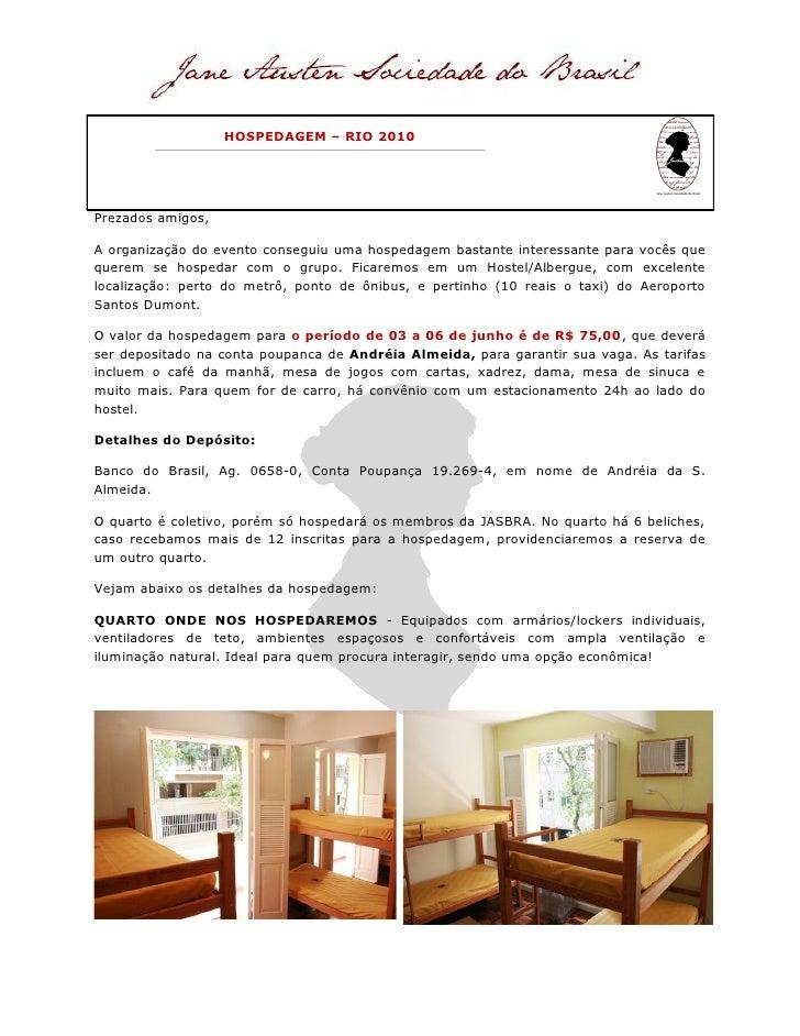 HOSPEDAGEM – RIO 2010     Prezados amigos,  A organização do evento conseguiu uma hospedagem bastante interessante para vo...