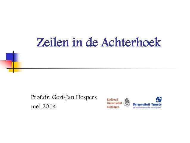 Zeilen in de Achterhoek Prof.dr. Gert-Jan Hospers mei 2014