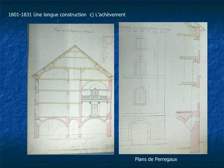 Plans de Perregaux 1801-1831 Une longue construction  c) L'achèvement