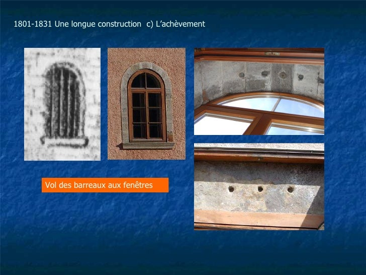 Vol des barreaux aux fenêtres 1801-1831 Une longue construction  c) L'achèvement