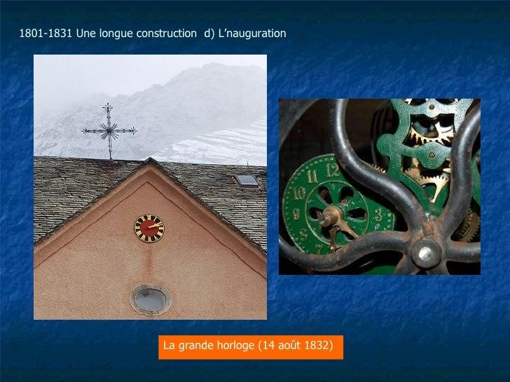 La grande horloge (14 août 1832)  1801-1831 Une longue construction  d) L'nauguration