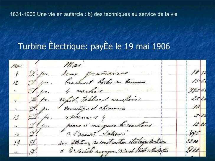 Turbine électrique: payée le 19 mai 1906 1831-1906 Une vie en autarcie : b) des techniques au service de la vie