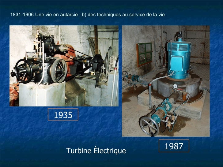 Turbine électrique 1935 1987 1831-1906 Une vie en autarcie : b) des techniques au service de la vie