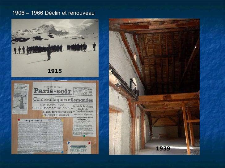 1906 – 1966 Déclin et renouveau 1915 1939