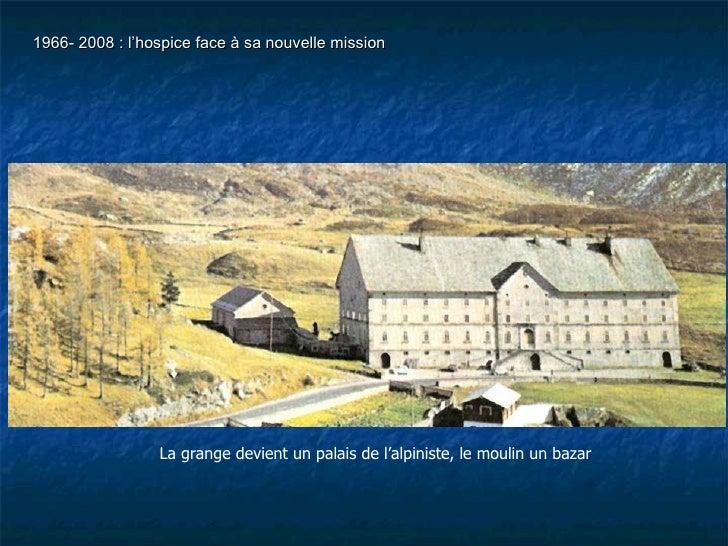 La grange devient un palais de l'alpiniste, le moulin un bazar 1966- 2008 : l'hospice face à sa nouvelle mission