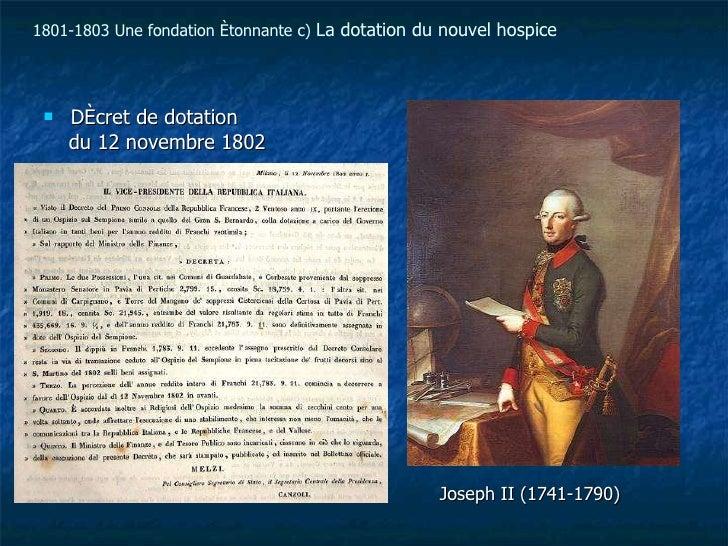 <ul><li>Décret de dotation  </li></ul><ul><li>du 12 novembre 1802 </li></ul><ul><li>Joseph II (1741-1790) </li></ul>1801-1...