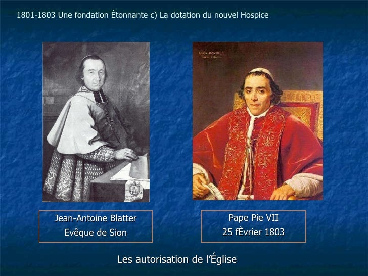 <ul><li>Les autorisation de l'Église </li></ul><ul><li>Pape Pie VII </li></ul><ul><li>25 février 1803 </li></ul>Jean-Antoi...