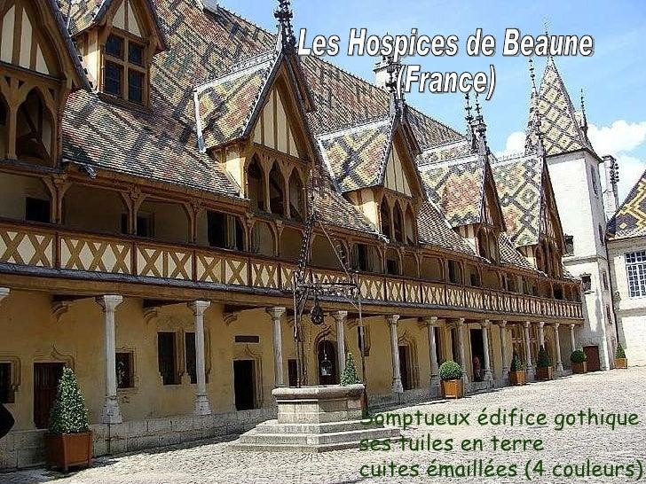 Somptueux édifice gothique ses tuiles en terre  cuites émaillées (4 couleurs) Les Hospices de Beaune  (France)