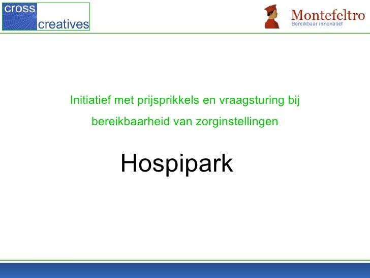 Initiatief met prijsprikkels en vraagsturing bij bereikbaarheid van zorginstellingen Hospipark