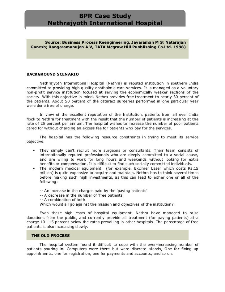 BPR Case Study           Nethrajyoth International Hospital        Source: Business Process Reengineering, Jayaraman M S; ...