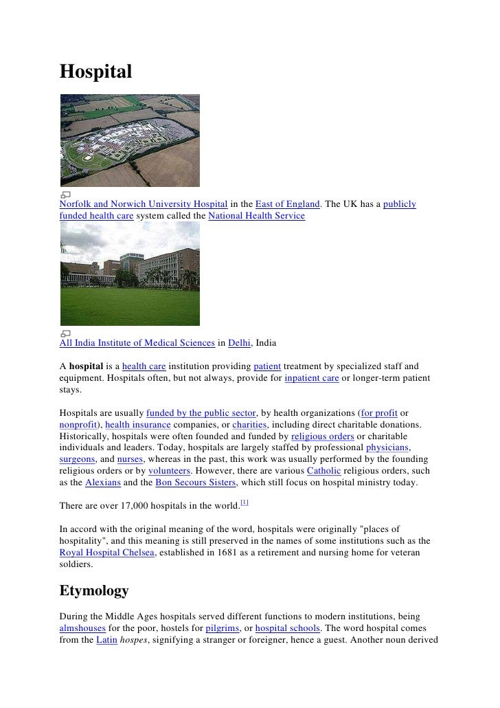 HospitalNorfolk and Norwich University Hospital in the East of England. The UK has a publiclyfunded health care system cal...