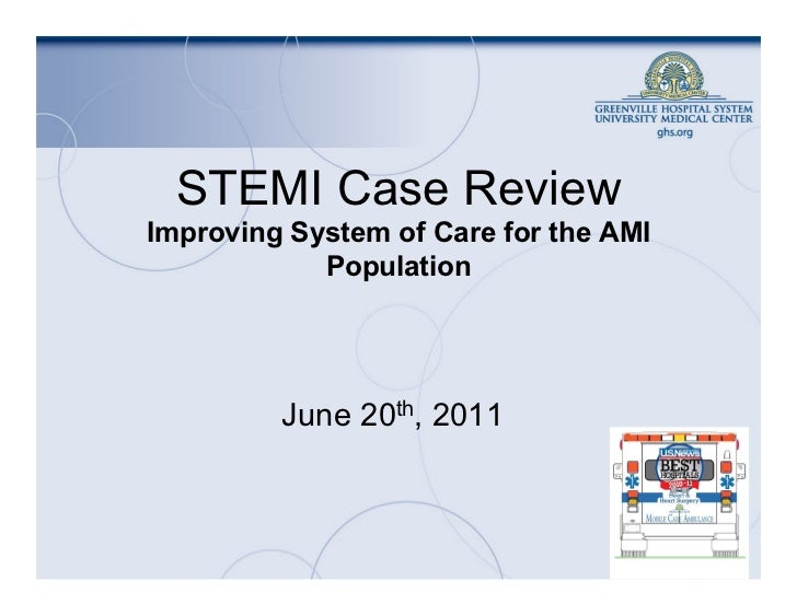 STEMI Case ReviewImproving System of Care for the AMI            Population         June 20th, 2011