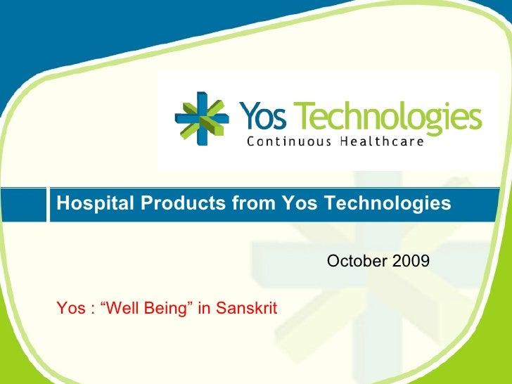 """October 2009 Hospital Products from Yos Technologies  Yos : """"Well Being"""" in Sanskrit"""