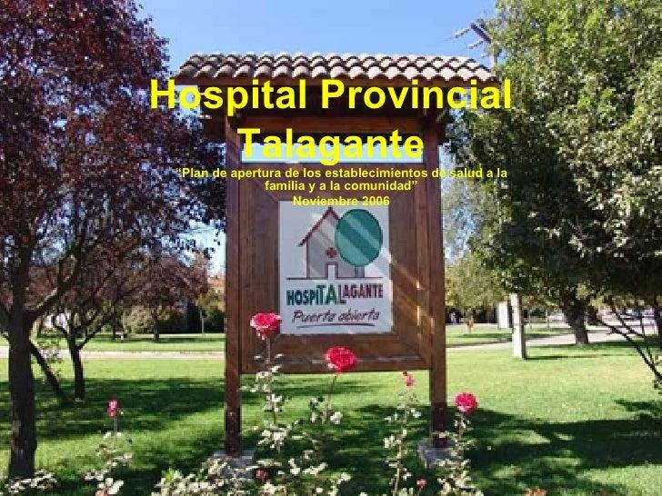 """Hospital Provincial Talagante """" Plan de apertura de los establecimientos de salud a la familia y a la comunidad"""" Noviembre..."""