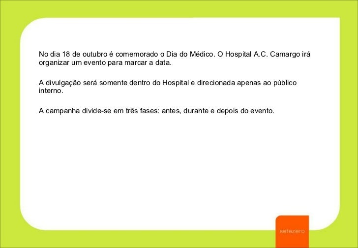 Hospital A.C. Camargo - festa do Dia do Médico Slide 2