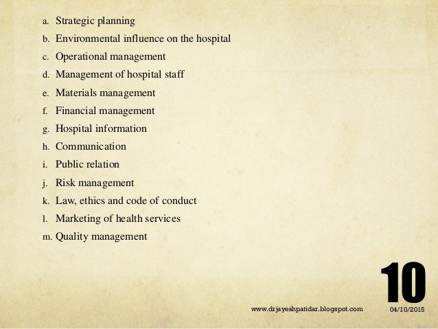 a. Strategic planning b. Environmental influence on the hospital c. Operational management d. Management of hospital staff...