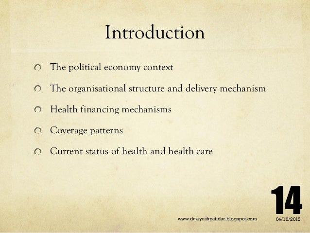 Introduction The political economy context The organisational structure and delivery mechanism Health financing mechanisms...