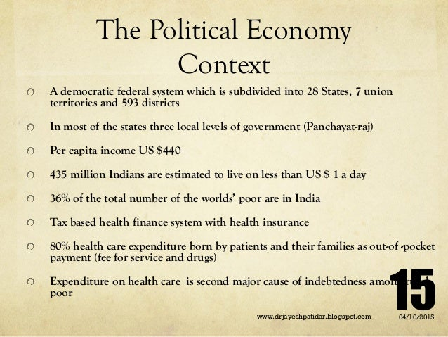 The Political Economy Context A democratic federal system which is subdivided into 28 States, 7 union territories and 593 ...