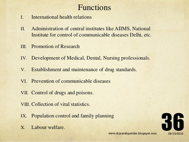 Functions I. International health relations II. Administration of central institutes like AIIMS, National Institute for co...