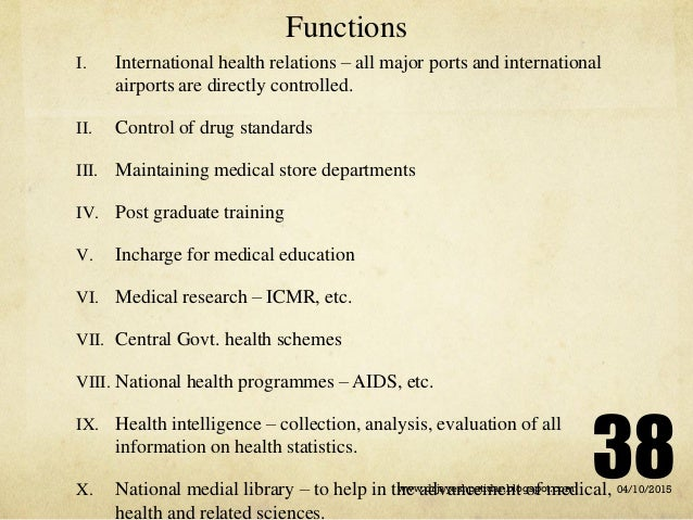 Functions I. International health relations – all major ports and international airports are directly controlled. II. Cont...