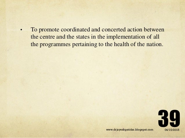 • To promote coordinated and concerted action between the centre and the states in the implementation of all the programme...