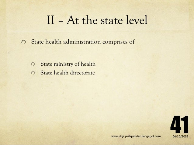II – At the state level State health administration comprises of State ministry of health State health directorate 04/10/2...