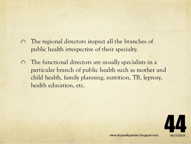 The regional directors inspect all the branches of public health irrespective of their specialty. The functional directors...