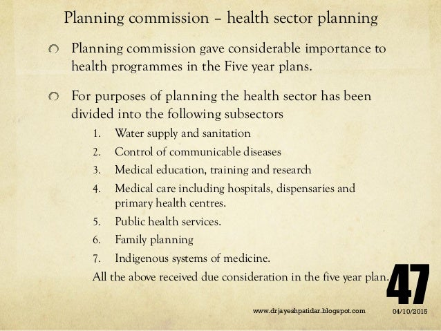 Planning commission – health sector planning Planning commission gave considerable importance to health programmes in the ...