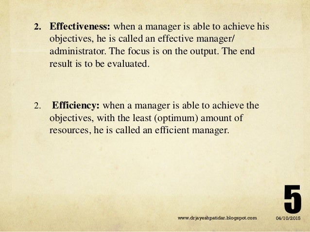 2. Effectiveness: when a manager is able to achieve his objectives, he is called an effective manager/ administrator. The ...