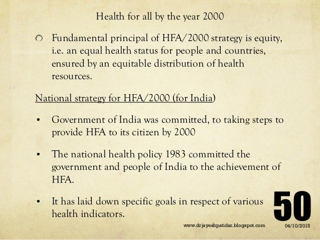 Health for all by the year 2000 Fundamental principal of HFA/2000 strategy is equity, i.e. an equal health status for peop...