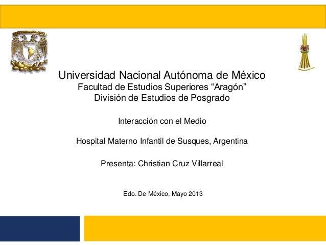 """Universidad Nacional Autónoma de MéxicoFacultad de Estudios Superiores """"Aragón""""División de Estudios de PosgradoInteracción..."""