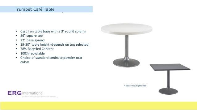 ... 11. Trumpet Café Table SquareTrumpet ...