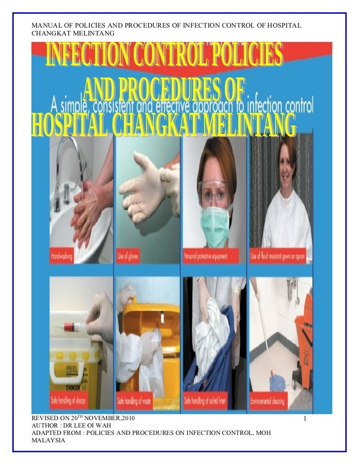 MANUAL OF POLICIES AND PROCEDURES OF INFECTION CONTROL OF HOSPITALCHANGKAT MELINTANGREVISED ON 20TH NOVEMBER,2010         ...