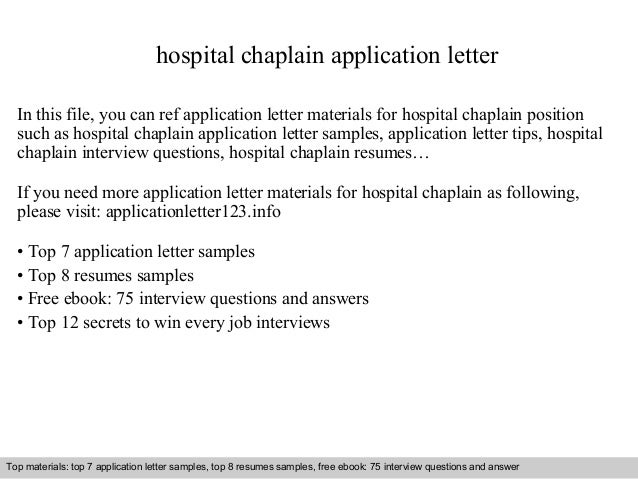 hospital chaplain application letter  In this file, you can ref application letter materials for hospital chaplain positio...