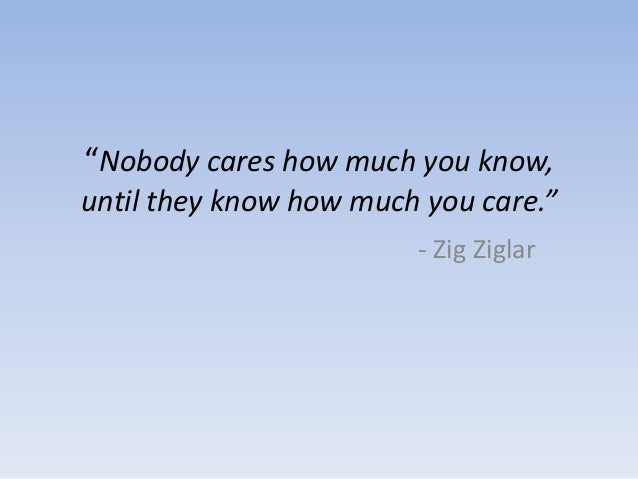 Image result for Don't Care How Much You Know Until They Know How Much You Care