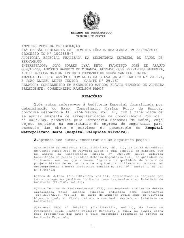 INTEIRO TEOR DA DELIBERAÇÃO 26ª SESSÃO ORDINÁRIA DA PRIMEIRA CÂMARA REALIZADA EM 22/04/2014 PROCESSO TC Nº 1002885-7 AUDIT...