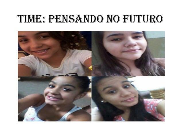 Time: PeNSANDO NO FUTURO