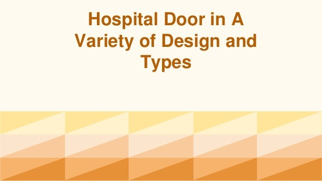 Hospital Door in A Variety of Design and Types