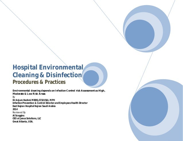 Hospital Environmental  Cleaning & Disinfection  Procedures & Practices  Environmental cleaning depends on Infection Contr...