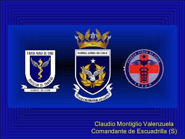 Claudio Montiglio Valenzuela Comandante de Escuadrilla (S)