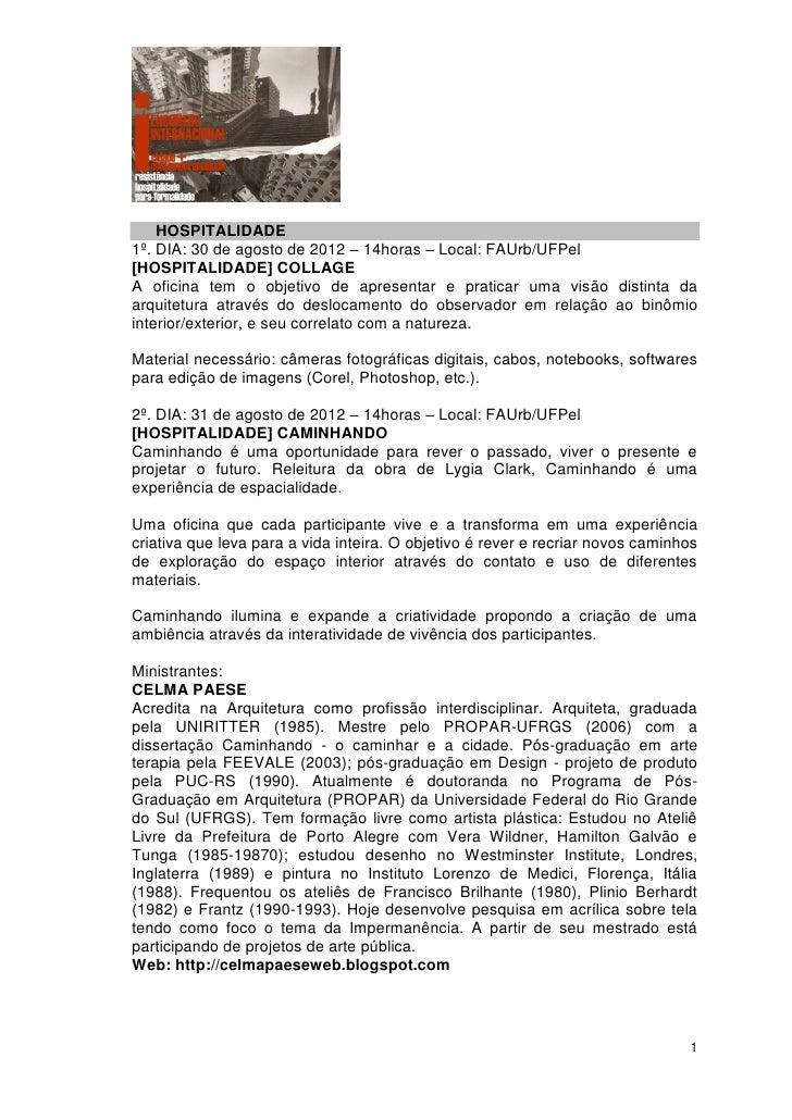 HOSPITALIDADE1º. DIA: 30 de agosto de 2012 – 14horas – Local: FAUrb/UFPel[HOSPITALIDADE] COLLAGEA oficina tem o objetivo d...