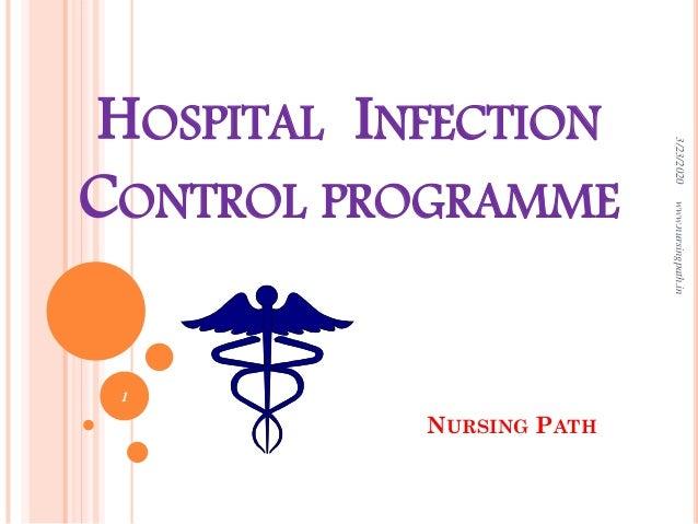 HOSPITAL INFECTION CONTROL PROGRAMME NURSING PATH 3/23/2020www.nursingpath.in 1