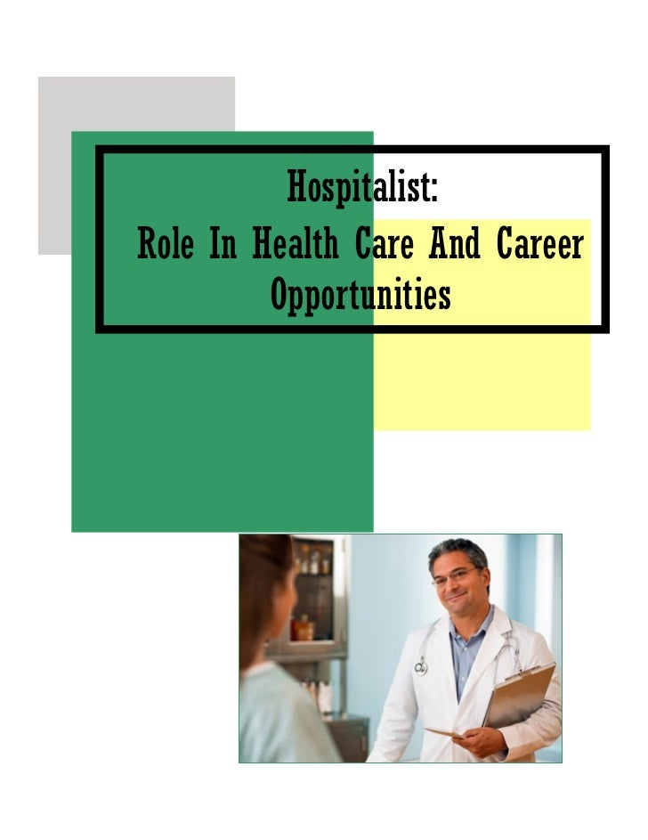 What is the role of a hospitalist?