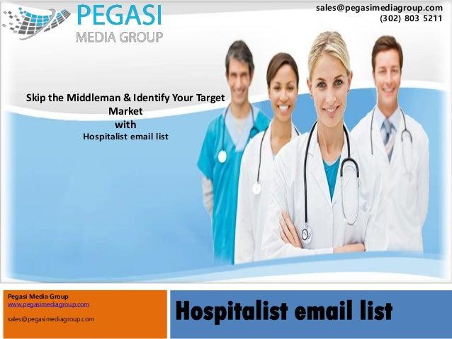 Hospitalist email list Pegasi Media Group www.pegasimediagroup.com sales@pegasimediagroup.com sales@pegasimediagroup.com (...